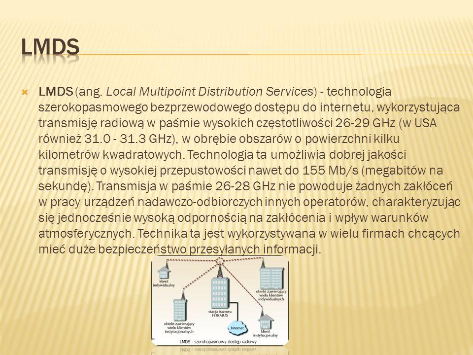 LMDS (ang. Local Multipoint Distribution Services) - technologia szerokopasmowego bezprzewodowego dostępu do internetu, wykorzystująca transmisję radi
