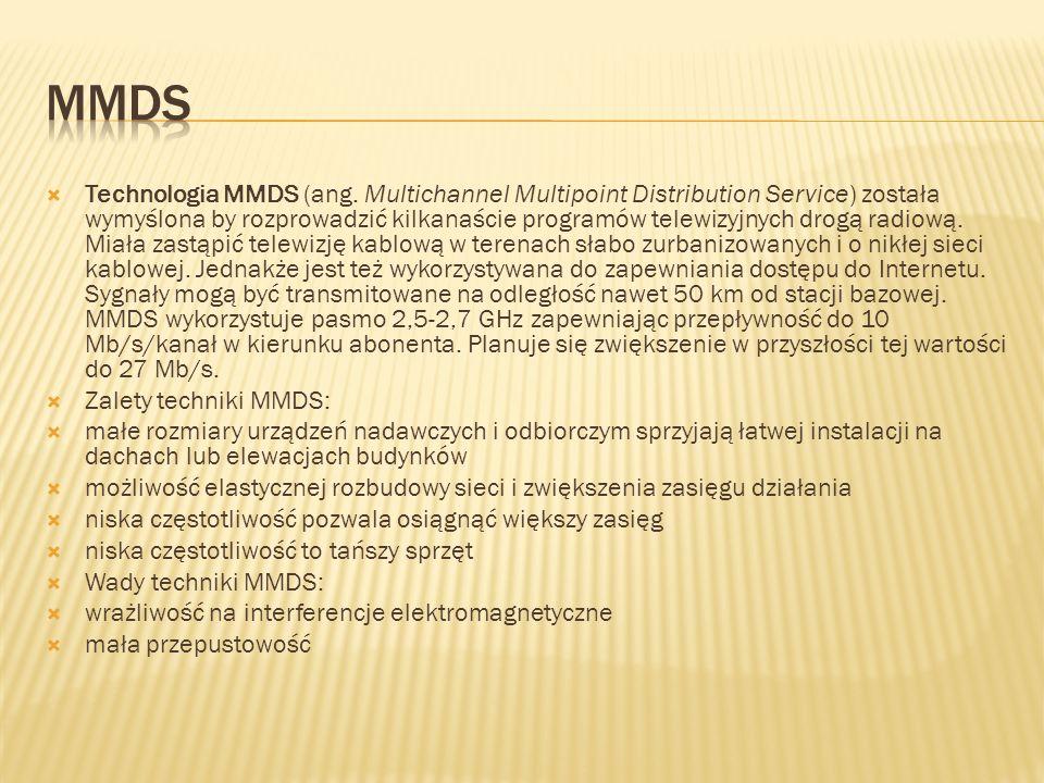 Technologia MMDS (ang. Multichannel Multipoint Distribution Service) została wymyślona by rozprowadzić kilkanaście programów telewizyjnych drogą radio