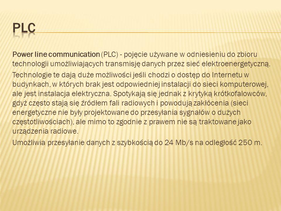Power line communication (PLC) - pojęcie używane w odniesieniu do zbioru technologii umożliwiających transmisję danych przez sieć elektroenergetyczną.