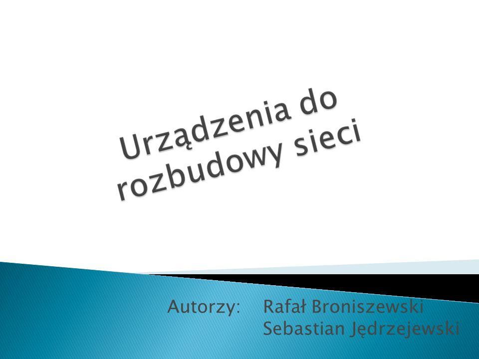 Autorzy: Rafał Broniszewski Sebastian Jędrzejewski