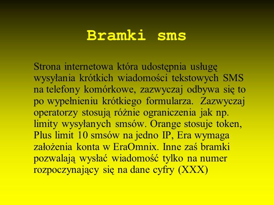 Bramki sms Strona internetowa która udostępnia usługę wysyłania krótkich wiadomości tekstowych SMS na telefony komórkowe, zazwyczaj odbywa się to po w
