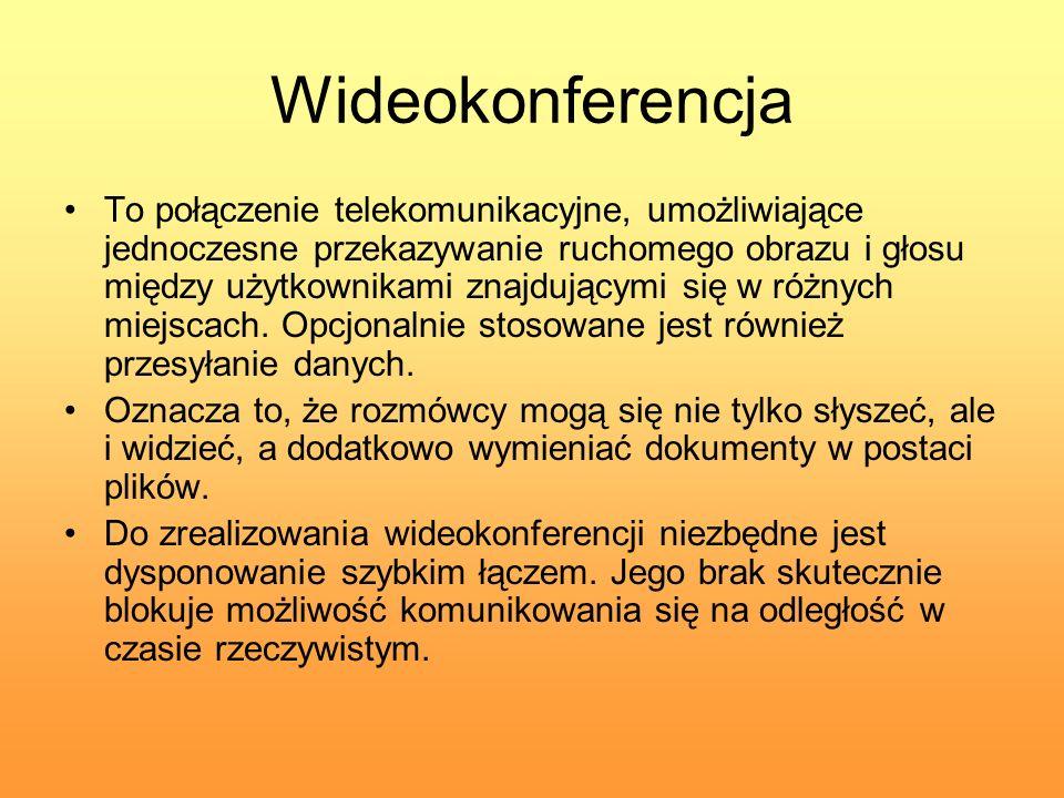 Wideokonferencja To połączenie telekomunikacyjne, umożliwiające jednoczesne przekazywanie ruchomego obrazu i głosu między użytkownikami znajdującymi s