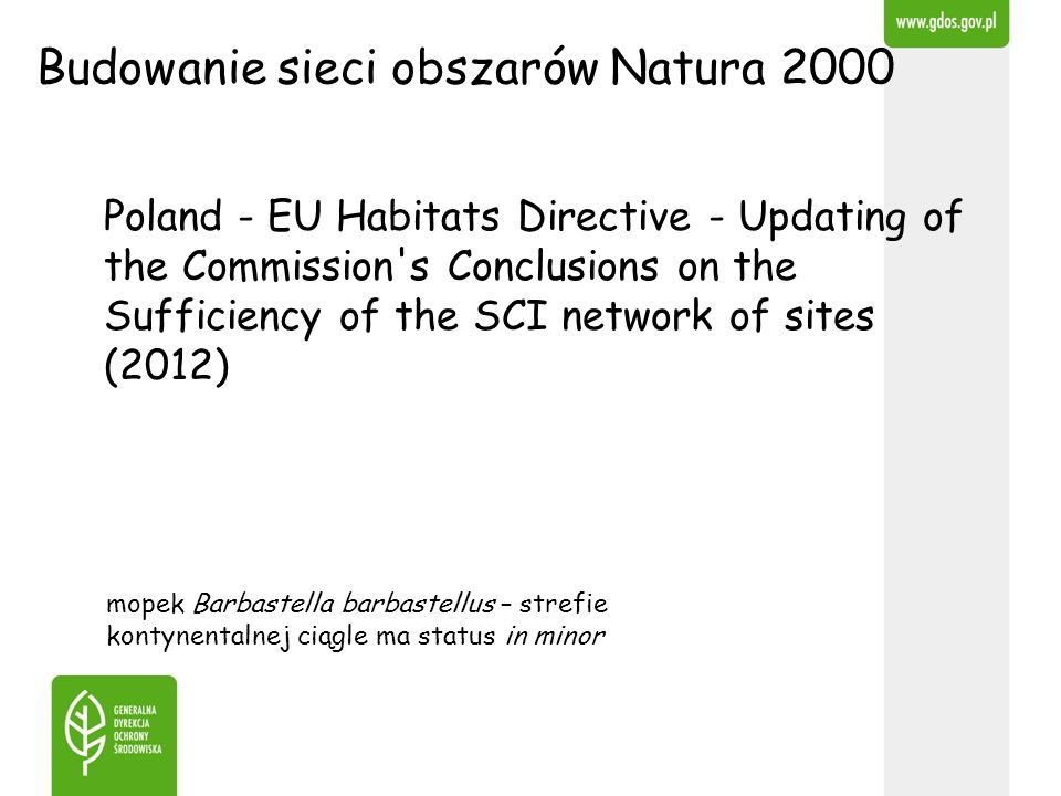 Poland - EU Habitats Directive - Updating of the Commission's Conclusions on the Sufficiency of the SCI network of sites (2012) Budowanie sieci obszar