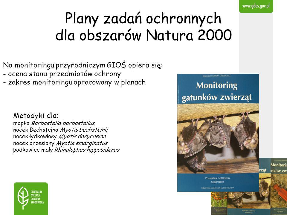 Na monitoringu przyrodniczym GIOŚ opiera się: - ocena stanu przedmiotów ochrony - zakres monitoringu opracowany w planach Plany zadań ochronnych dla o