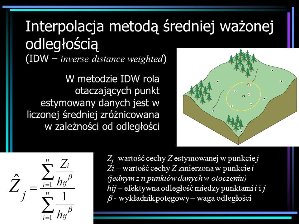 Interpolacja metodą średniej ważonej odległością (IDW – inverse distance weighted ) W metodzie IDW rola otaczających punkt estymowany danych jest w li