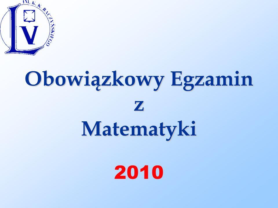 Obowiązkowy Egzamin z Matematyki Obowiązkowy Egzamin z Matematyki 2010