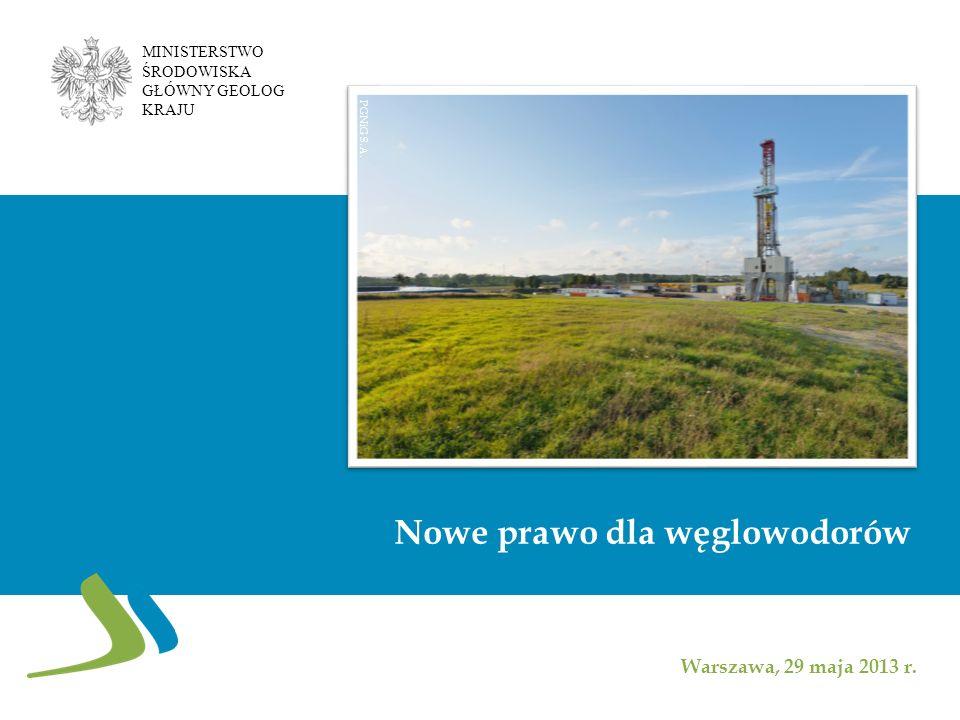 Nowe prawo dla węglowodorów Warszawa, 29 maja 2013 r.