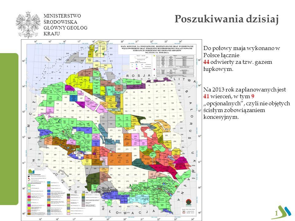 Poszukiwania dzisiaj 1 MINISTERSTWO ŚRODOWISKA GŁÓWNY GEOLOG KRAJU Do połowy maja wykonano w Polsce łącznie 44 odwierty za tzw.