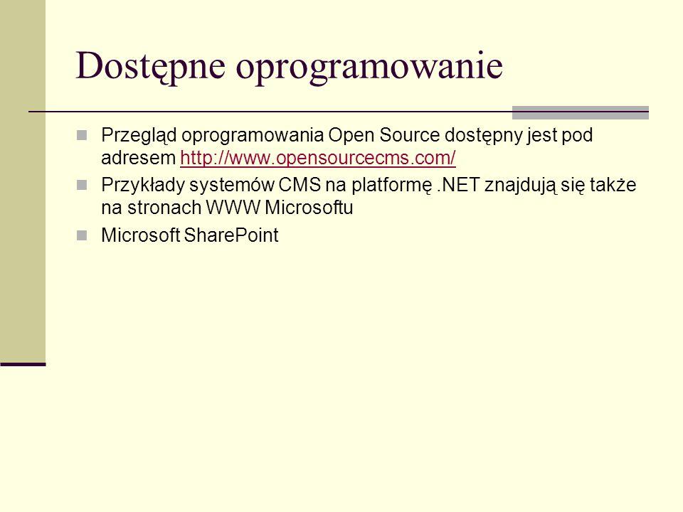 Dostępne oprogramowanie Przegląd oprogramowania Open Source dostępny jest pod adresem http://www.opensourcecms.com/http://www.opensourcecms.com/ Przyk