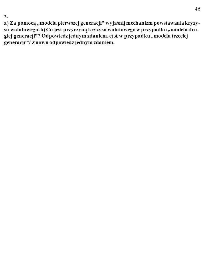 45 Zadania Rysunek przedstawia skutki spowodowanego zmianą ocze- kiwań kursowych ataku speku- lacyjnego.