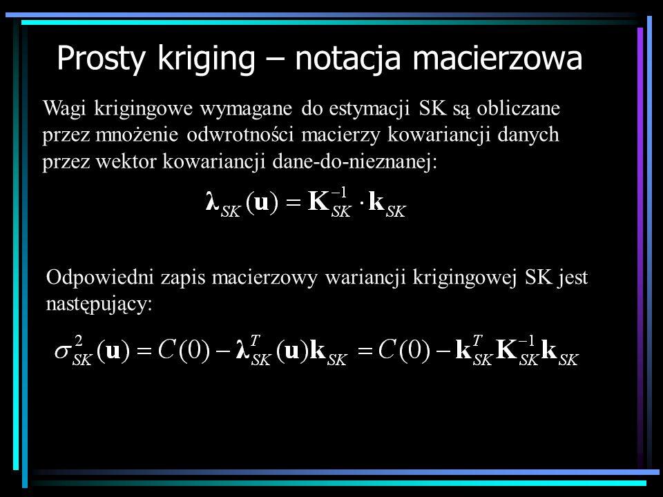 Wagi krigingowe wymagane do estymacji SK są obliczane przez mnożenie odwrotności macierzy kowariancji danych przez wektor kowariancji dane-do-nieznane