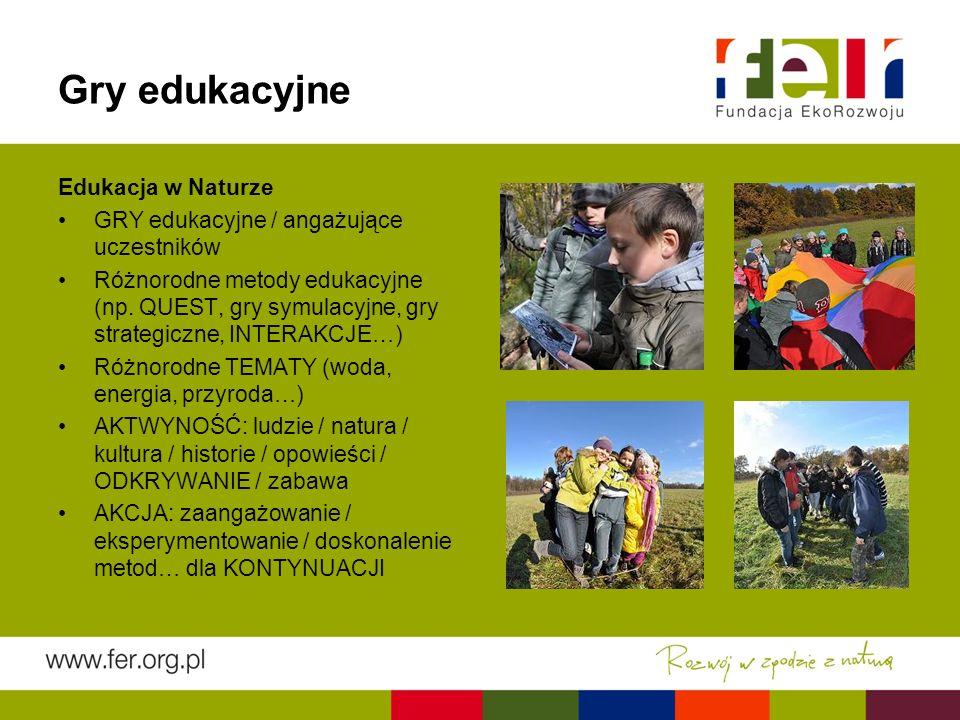 Gry edukacyjne Edukacja w Naturze GRY edukacyjne / angażujące uczestników Różnorodne metody edukacyjne (np.