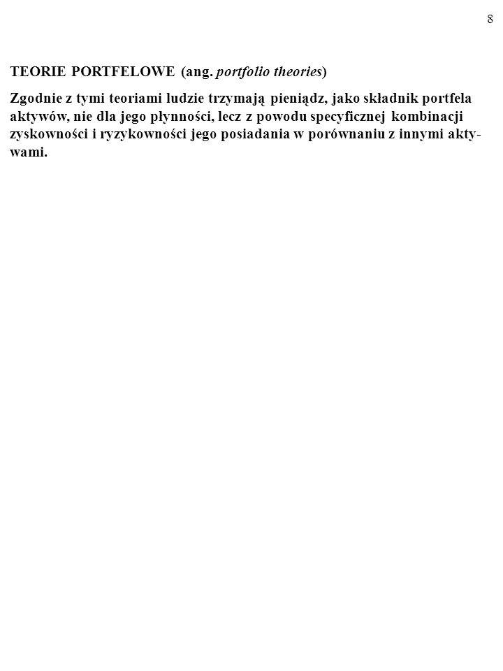 18 TEORIE TRANSAKCYJNE: MODEL BAUMOLA-TOBINA.