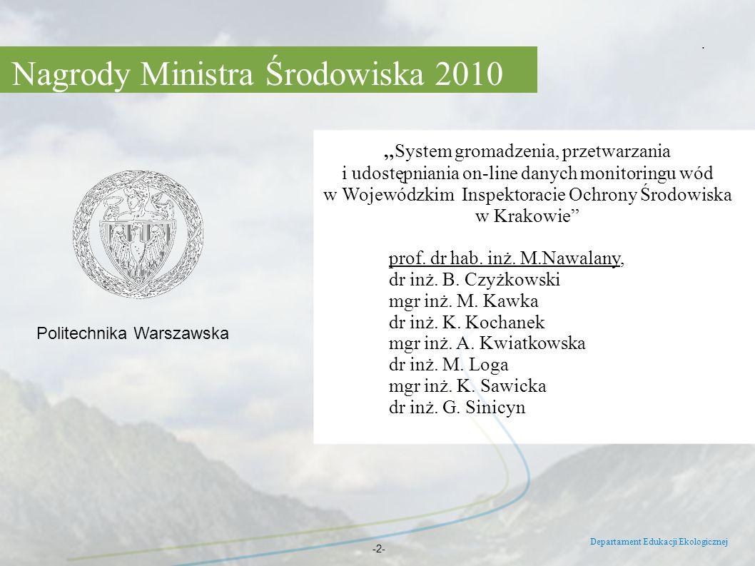 Departament Edukacji Ekologicznej -2-. Politechnika Warszawska System gromadzenia, przetwarzania i udostępniania on-line danych monitoringu wód w Woje