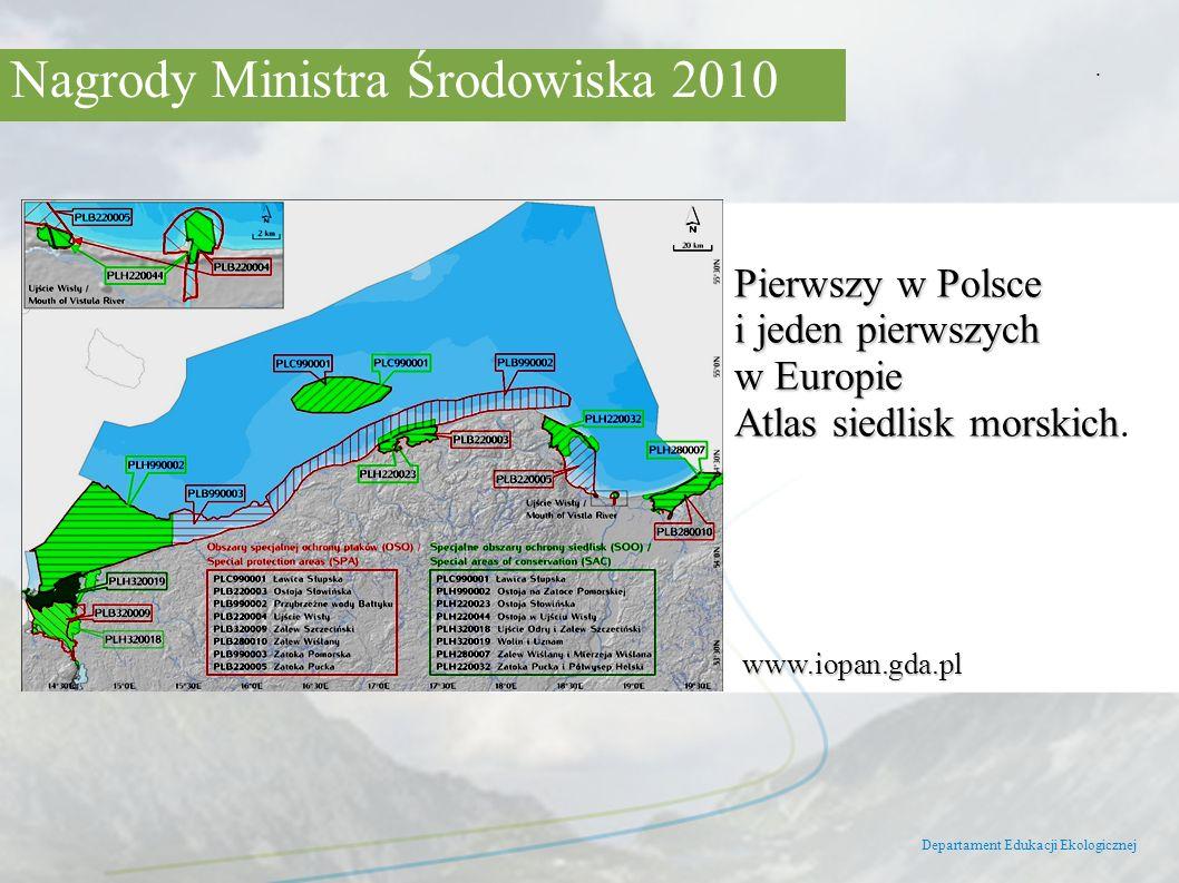 Nagrody Ministra Środowiska 2010 Departament Edukacji Ekologicznej. Pierwszy w Polsce i jeden pierwszych w Europie Atlas siedlisk morskich Pierwszy w