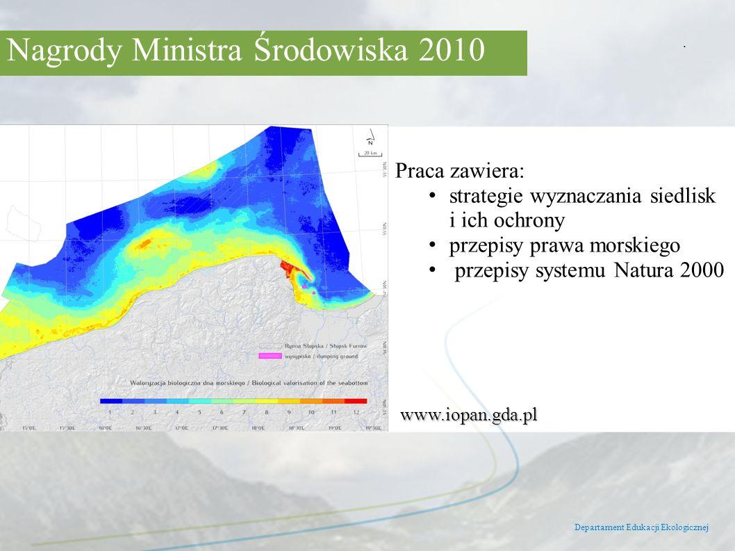 Nagrody Ministra Środowiska 2010 Departament Edukacji Ekologicznej. Praca zawiera: strategie wyznaczania siedlisk i ich ochrony przepisy prawa morskie