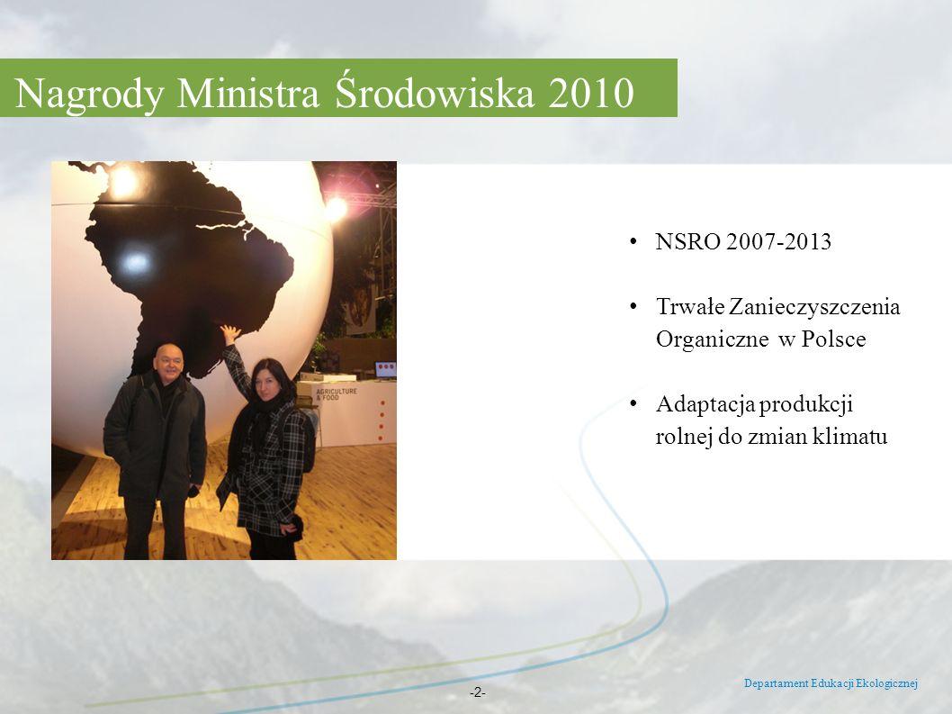 Departament Edukacji Ekologicznej -2- NSRO 2007-2013 Trwałe Zanieczyszczenia Organiczne w Polsce Adaptacja produkcji rolnej do zmian klimatu