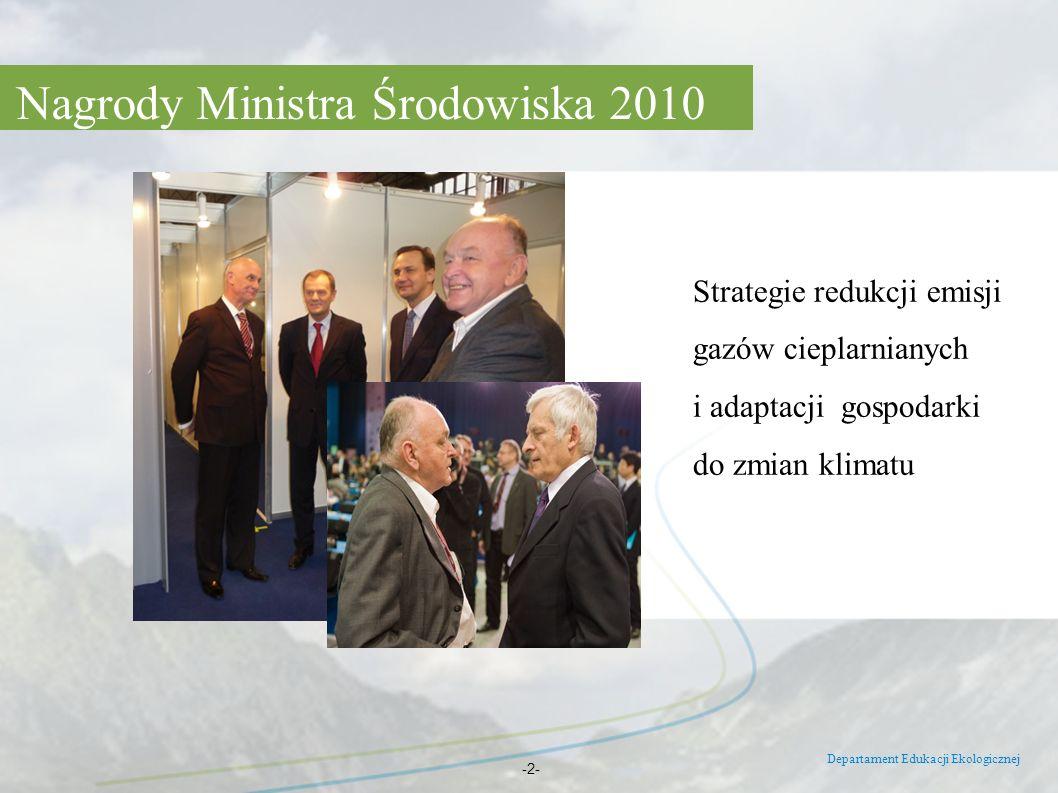 Nagrody Ministra Środowiska 2010 Departament Edukacji Ekologicznej -2- Strategie redukcji emisji gazów cieplarnianych i adaptacji gospodarki do zmian
