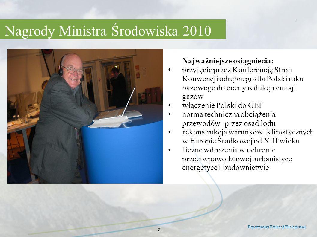 Nagrody Ministra Środowiska 2010 Departament Edukacji Ekologicznej -2-. Najważniejsze osiągnięcia: przyjęcie przez Konferencję Stron Konwencji odrębne