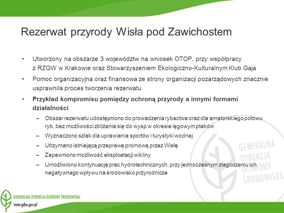 www.gdos.gov.pl Rezerwat przyrody Wisła pod Zawichostem Utworzony na obszarze 3 województw na wniosek OTOP, przy współpracy z RZGW w Krakowie oraz Sto