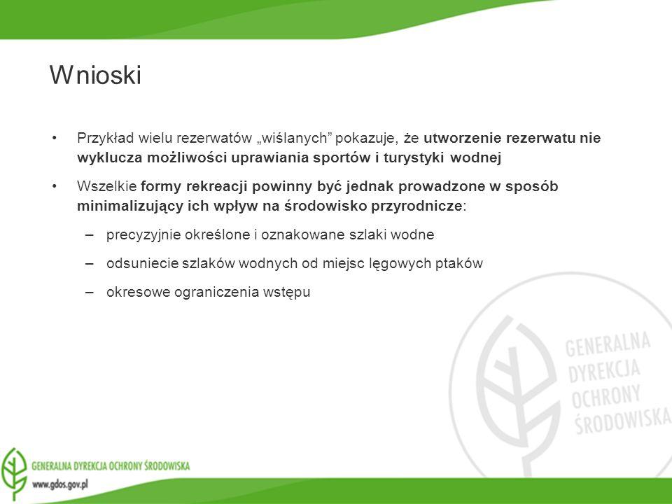www.gdos.gov.pl Wnioski Przykład wielu rezerwatów wiślanych pokazuje, że utworzenie rezerwatu nie wyklucza możliwości uprawiania sportów i turystyki w