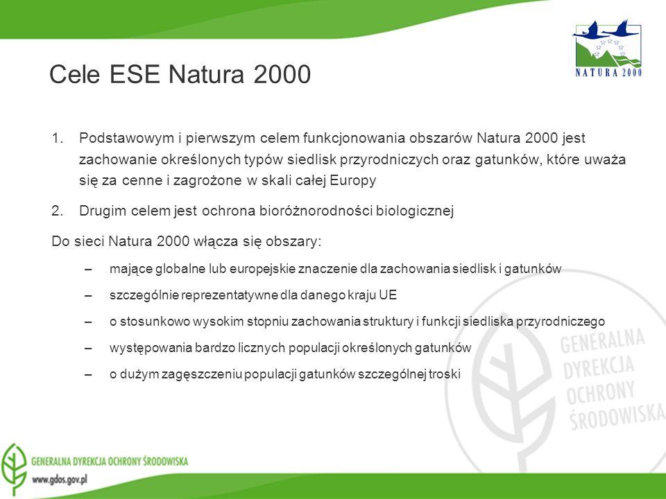 www.gdos.gov.pl Cele ESE Natura 2000 1.Podstawowym i pierwszym celem funkcjonowania obszarów Natura 2000 jest zachowanie określonych typów siedlisk pr