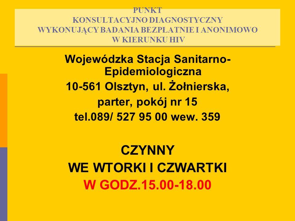 Wojewódzka Stacja Sanitarno- Epidemiologiczna 10-561 Olsztyn, ul. Żołnierska, parter, pokój nr 15 tel.089/ 527 95 00 wew. 359 CZYNNY WE WTORKI I CZWAR
