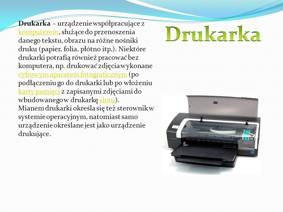 Drukarka – urządzenie współpracujące z komputerem, służące do przenoszenia danego tekstu, obrazu na różne nośniki druku (papier, folia, płótno itp.).
