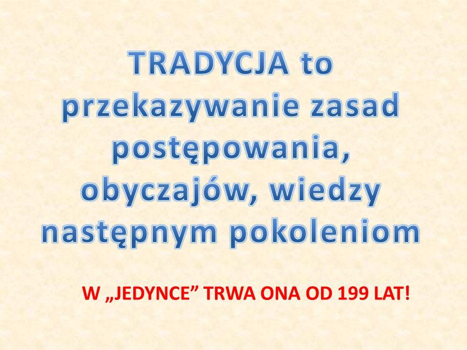 W JEDYNCE TRWA ONA OD 199 LAT!