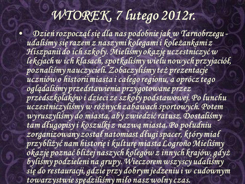WTOREK, 7 lutego 2012r. Dzień rozpoczął się dla nas podobnie jak w Tarnobrzegu - udaliśmy się razem z naszymi kolegami i koleżankami z Hiszpanii do ic