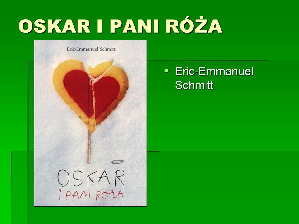 OSKAR I PANI RÓŻA Eric-Emmanuel Schmitt Eric-Emmanuel Schmitt
