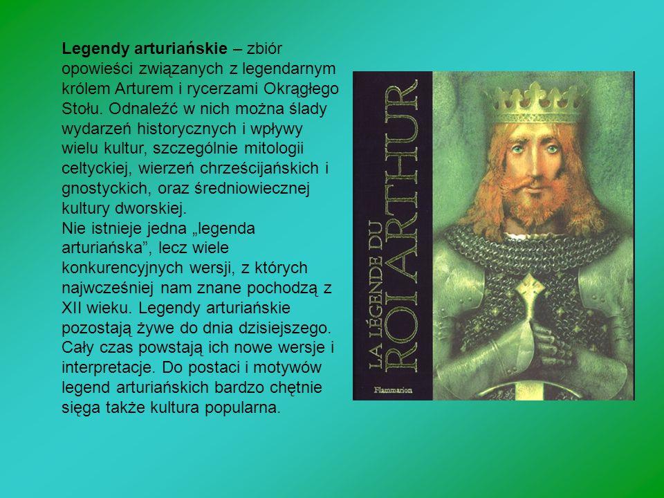 Legendy arturiańskie – zbiór opowieści związanych z legendarnym królem Arturem i rycerzami Okrągłego Stołu. Odnaleźć w nich można ślady wydarzeń histo