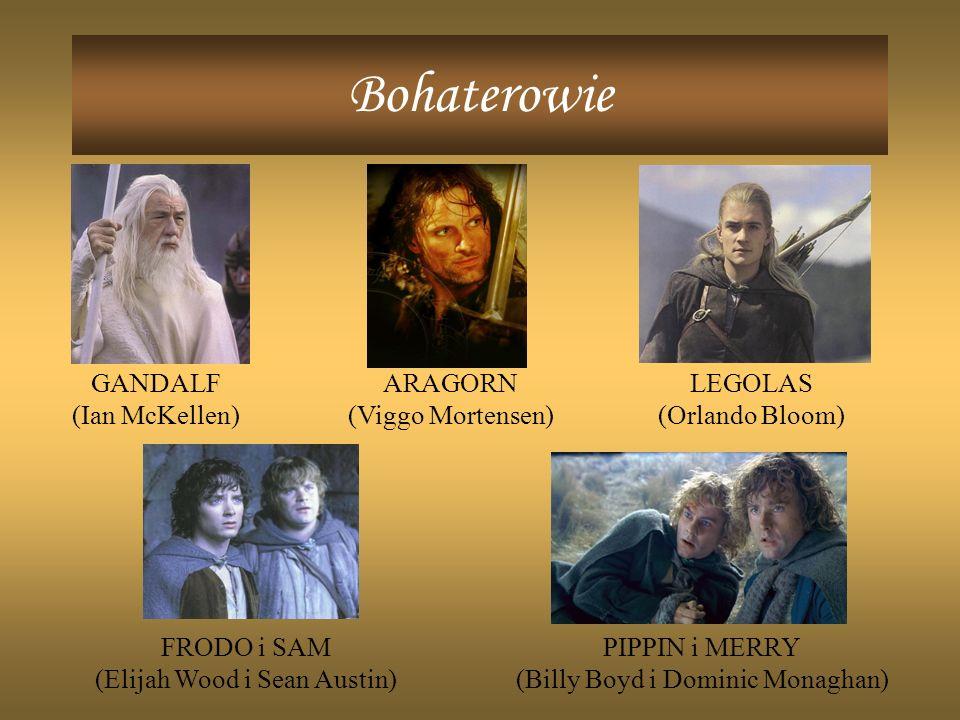 Bohaterowie GANDALF (Ian McKellen) ARAGORN (Viggo Mortensen) LEGOLAS (Orlando Bloom) FRODO i SAM (Elijah Wood i Sean Austin) PIPPIN i MERRY (Billy Boyd i Dominic Monaghan)