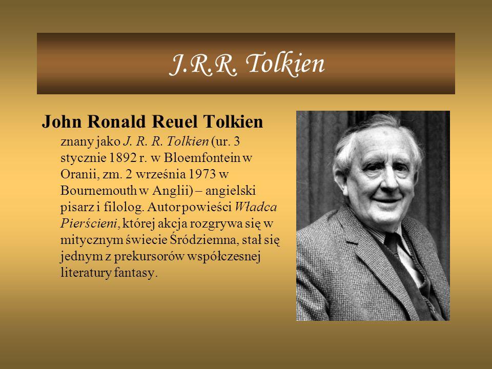 J.R.R.Tolkien John Ronald Reuel Tolkien znany jako J.
