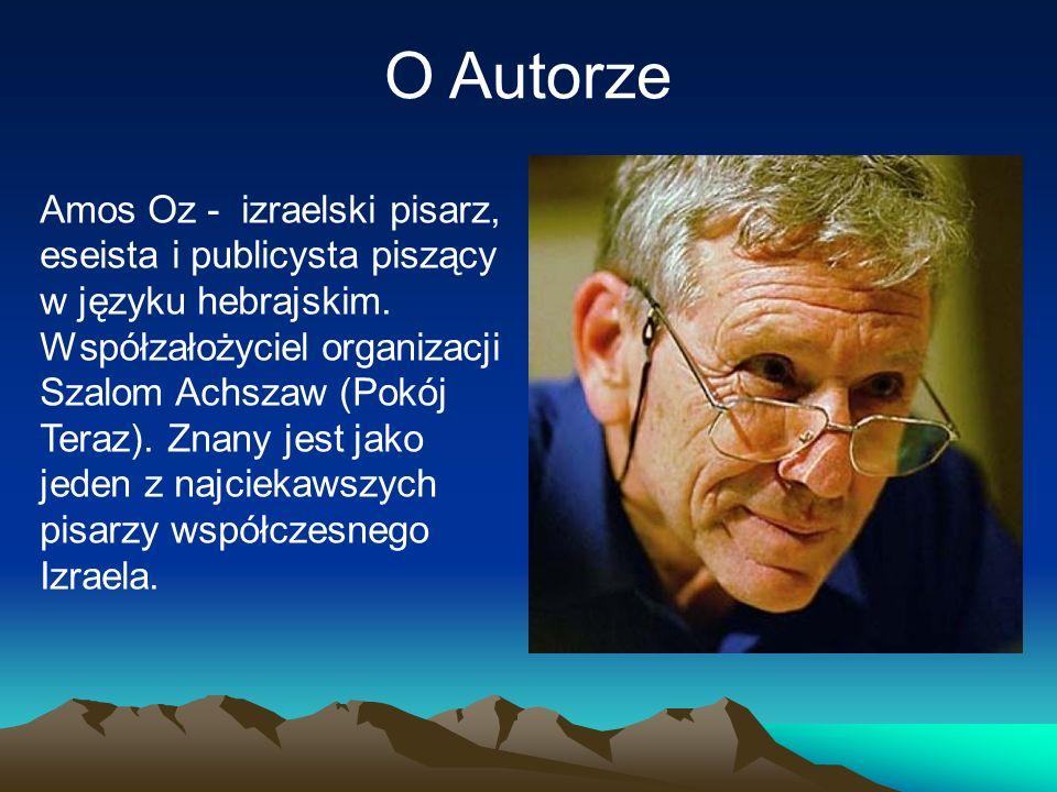 Amos Oz - izraelski pisarz, eseista i publicysta piszący w języku hebrajskim. Współzałożyciel organizacji Szalom Achszaw (Pokój Teraz). Znany jest jak