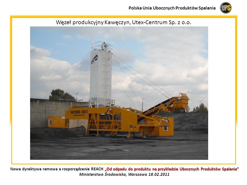 Węzeł produkcyjny Kawęczyn, Utex-Centrum Sp. z o.o. Polska Unia Ubocznych Produktów Spalania Od odpadu do produktu na przykładzie Ubocznych Produktów
