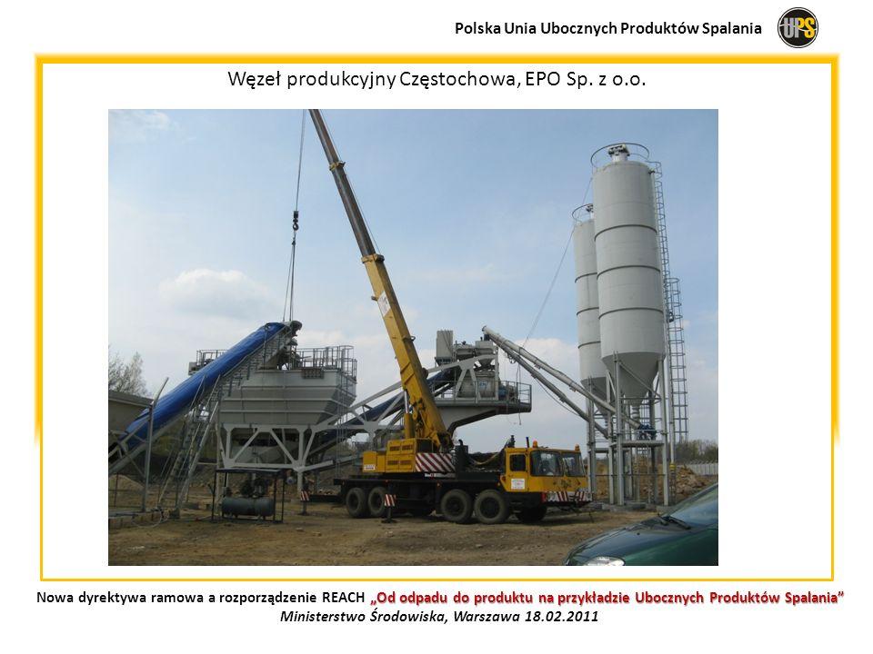 Węzeł produkcyjny Częstochowa, EPO Sp. z o.o. Polska Unia Ubocznych Produktów Spalania Od odpadu do produktu na przykładzie Ubocznych Produktów Spalan