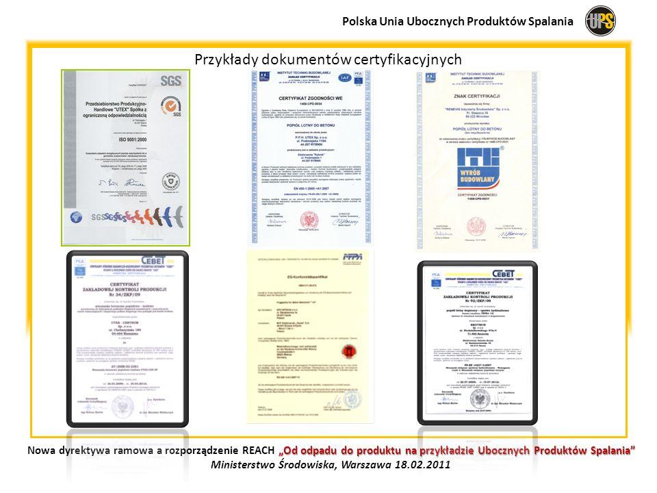 Przykłady dokumentów certyfikacyjnych Polska Unia Ubocznych Produktów Spalania Od odpadu do produktu na przykładzie Ubocznych Produktów Spalania Nowa