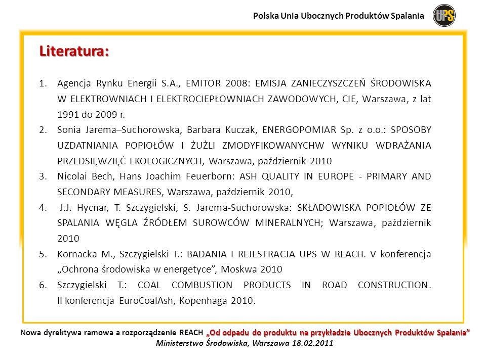 Literatura: 1.Agencja Rynku Energii S.A., EMITOR 2008: EMISJA ZANIECZYSZCZEŃ ŚRODOWISKA W ELEKTROWNIACH I ELEKTROCIEPŁOWNIACH ZAWODOWYCH, CIE, Warszaw