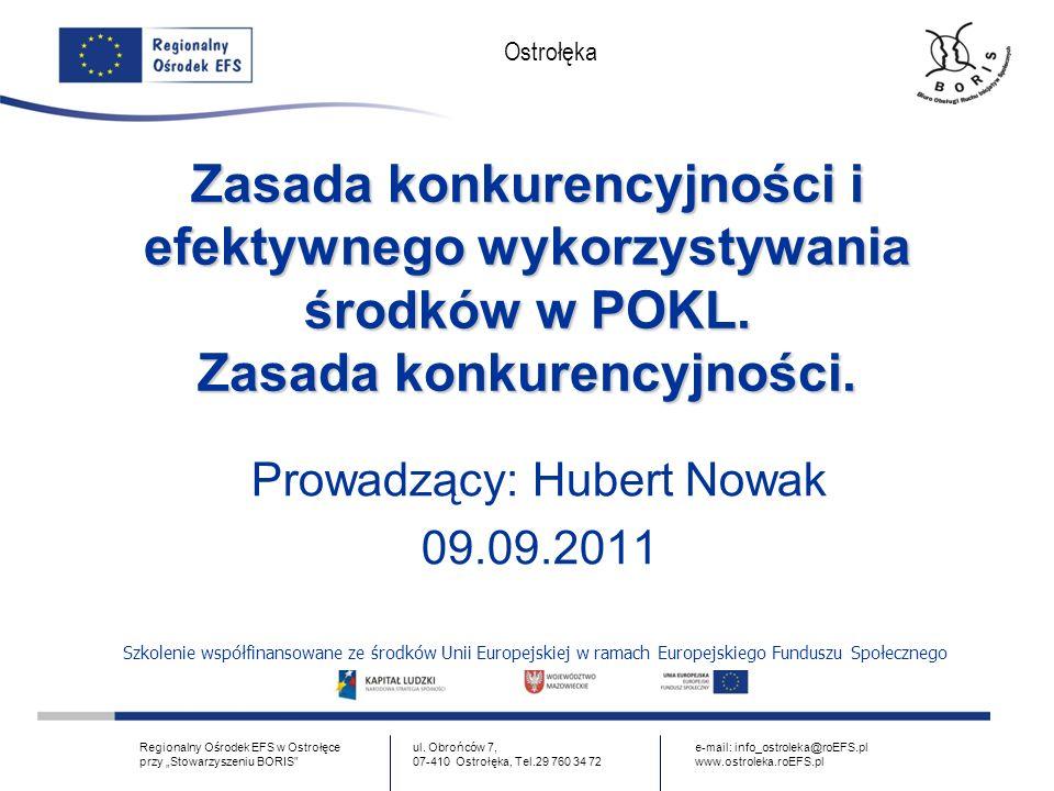 www.ostroleka.roEFS.pl Ostrołęka Zastosowanie Dotyczy zamówień (odpłatnych umów zawieranych pomiędzy beneficjentem/partnerem a wykonawcą, której przedmiotem są usługi, dostawy lub roboty budowlane) w ramach projektu przekraczających wyrażoną w złotych równowartość kwoty 14.000 euro (netto).