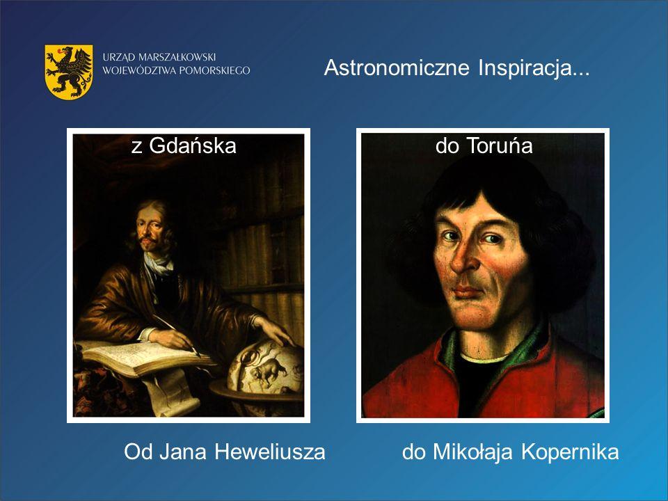 Od Jana Heweliuszado Mikołaja Kopernika Astronomiczne Inspiracja... z Gdańskado Toruńa