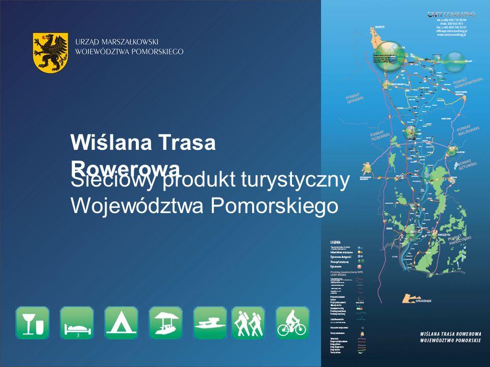 Sieciowy produkt turystyczny Województwa Pomorskiego Wiślana Trasa Rowerowa