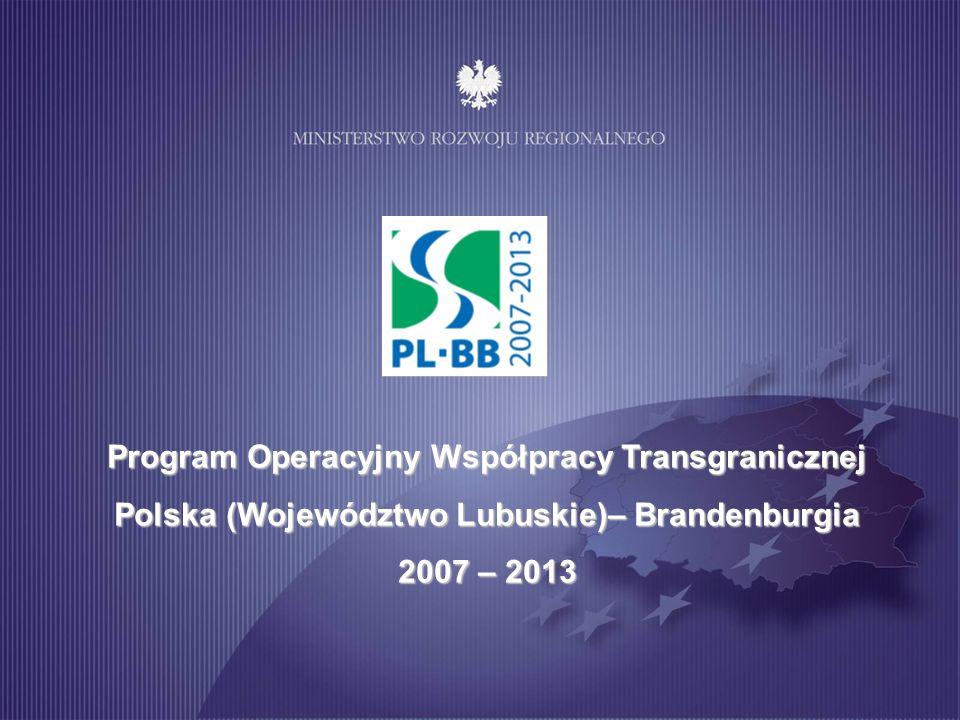 Program Operacyjny Współpracy Transgranicznej Polska (Województwo Lubuskie)– Brandenburgia 2007 – 2013