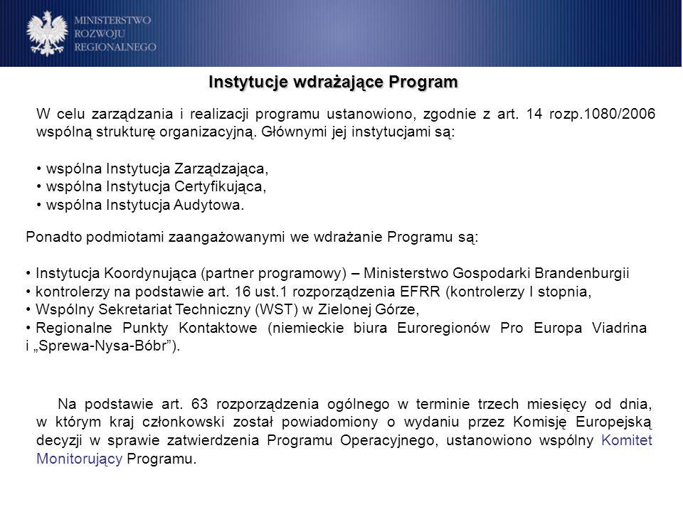 W celu zarządzania i realizacji programu ustanowiono, zgodnie z art. 14 rozp.1080/2006 wspólną strukturę organizacyjną. Głównymi jej instytucjami są: