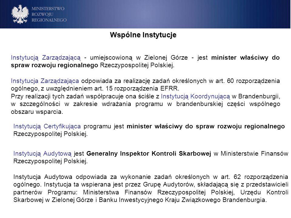 Instytucją Zarządzającą - umiejscowioną w Zielonej Górze - jest minister właściwy do spraw rozwoju regionalnego Rzeczypospolitej Polskiej. Instytucja