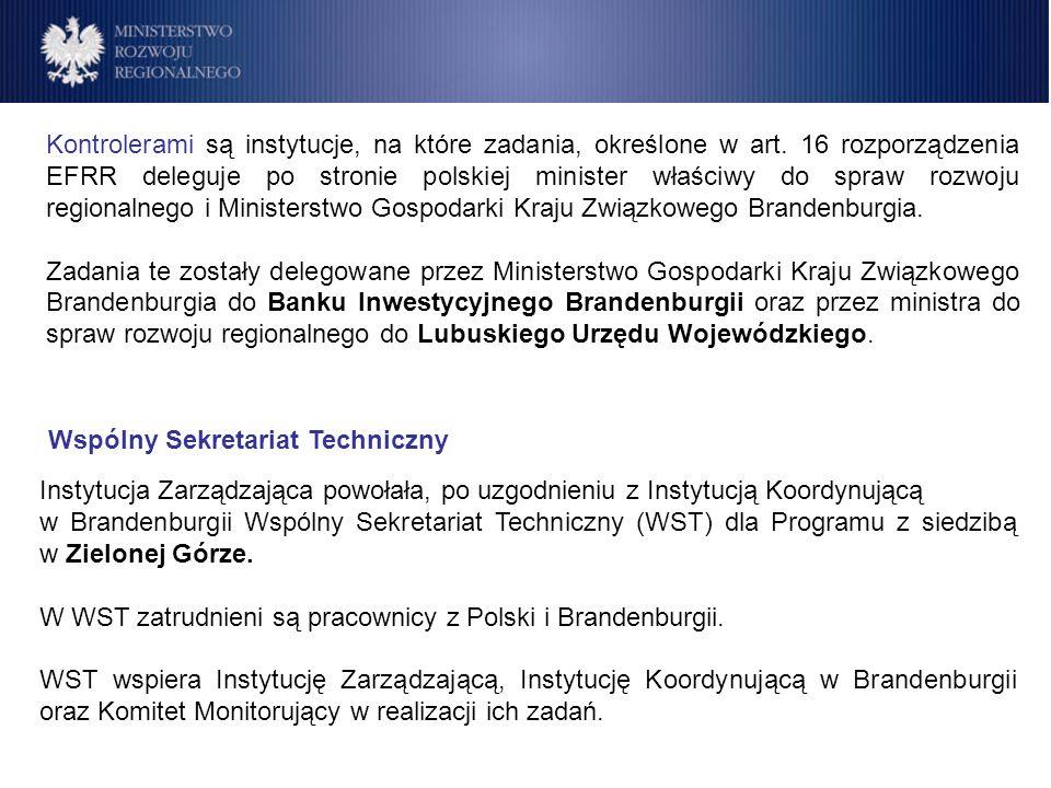 Kontrolerami są instytucje, na które zadania, określone w art. 16 rozporządzenia EFRR deleguje po stronie polskiej minister właściwy do spraw rozwoju