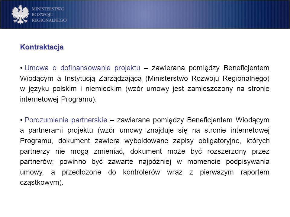 Kontraktacja Umowa o dofinansowanie projektu – zawierana pomiędzy Beneficjentem Wiodącym a Instytucją Zarządzającą (Ministerstwo Rozwoju Regionalnego)