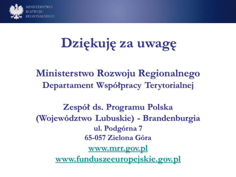 Ministerstwo Rozwoju Regionalnego Departament Współpracy Terytorialnej Zespół ds. Programu Polska (Województwo Lubuskie) - Brandenburgia ul. Podgórna