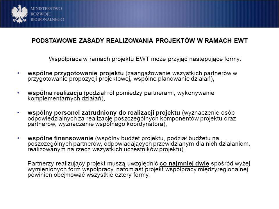 PODSTAWOWE ZASADY REALIZOWANIA PROJEKTÓW W RAMACH EWT Współpraca w ramach projektu EWT może przyjąć następujące formy: wspólne przygotowanie projektu