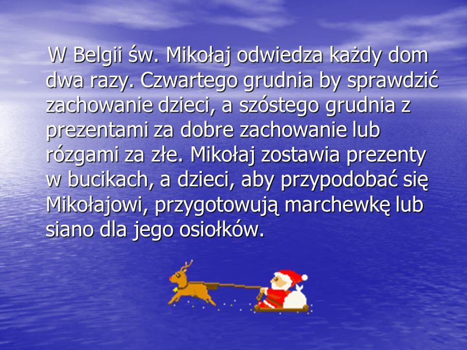 W Belgii św.Mikołaj odwiedza każdy dom dwa razy.